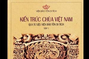 Ra mắt cuốn sách quan trọng về bảo tồn kiến trúc chùa Việt