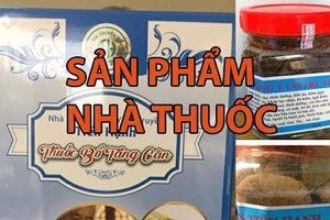 Hà Tĩnh: Cơ sở kinh doanh thuốc tăng cân bị tố 'nhái' sản phẩm