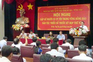 Đoàn ĐBQH tỉnh Bà Rịa - Vũng Tàu gặp gỡ người có uy tín trong vùng đồng bào dân tộc thiểu số