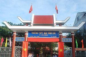 TPHCM: Điều chỉnh chỉ tiêu tuyển sinh Trường THPT Mạc Đĩnh Chi (quận 6)
