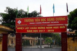 Hải Phòng: Khởi tố, bắt giam nguyên Hiệu trưởng trường tiểu học Đặng Cương