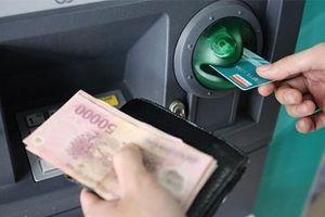 Phí rút tiền ATM sẽ lên 8.800 đồng?