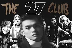 Stylist 'Mì Gói' liên quan đến lời nguyền '27 Club' đáng sợ?