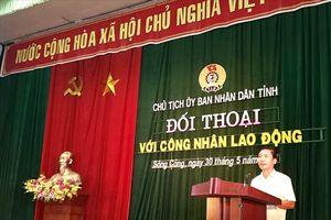 Chủ tịch UBND tỉnh Thái Nguyên đối thoại với công nhân lao động
