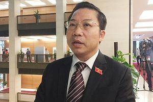 ĐBQH Lưu Bình Nhưỡng: BQL Khu kinh tế tỉnh Quảng Ninh ra văn bản sai và trái luật