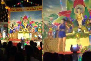 Nữ vũ công mặc váy ngắn nhảy sexy ở buổi mừng đại lễ Phật đản