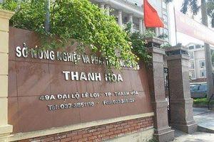 Thanh Hóa: Làm rõ việc GĐ sở NN&PTNT ký bổ nhiệm hàng loạt cán bộ trái quy định trước khi về hưu