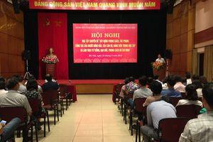 Hội nghị học tập chuyên đề năm 2018 về 'Học tập và làm theo tư tưởng, đạo đức, phong cách Hồ Chí Minh'