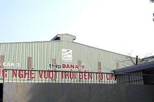Đà Nẵng: Thanh tra bộ đôi 'lò xả thải' Dana Ý, Dana Úc