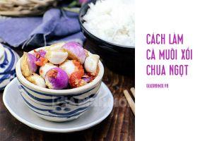 Công thức cà muối xổi ăn liền cực ngon, vừa giòn vừa trắng mà không bị ngái