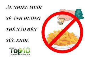 Ăn mặn có hại cho sức khỏe như thế nào?