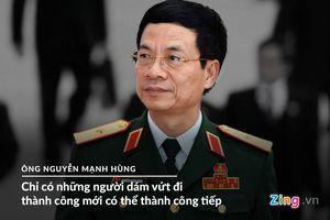 10 phát ngôn truyền cảm hứng của ông Nguyễn Mạnh Hùng