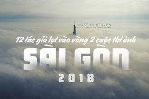 12 thí sinh bước vào vòng 2 cuộc thi ảnh 'Sài Gòn 2018'