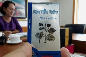 Vì sao thuốc Kim Tiền Thảo không đạt chất lượng?