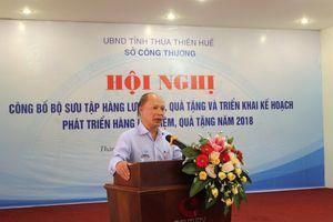 Thừa Thiên Huế công bố bộ sưu tập hàng lưu niệm quà tặng