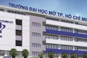 Điểm chuẩn Đại học Mở TP.Hồ Chí Minh thấp nhất 15 điểm