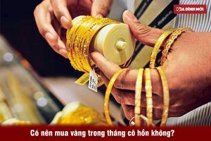 Tháng cô hồn có nên mua vàng không?