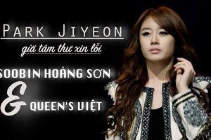 Nghẹn ngào giữa đêm khuya: Park Jiyeon viết tâm thư ngỏ lời xin lỗi Soobin Hoàng Sơn và Queen's Việt