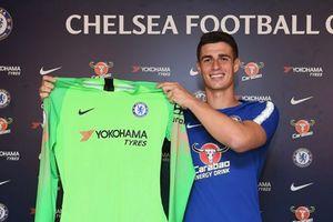 Chelsea chính thức ra mắt thủ thành đắt giá nhất thế giới