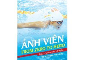 Kình ngư Ánh Viên ra mắt From zero to hero