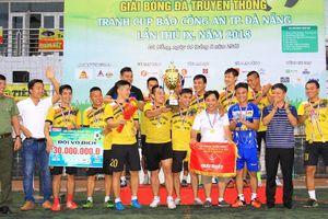 Bế mạc giải bóng đá truyền thống Báo Công an TP Đà Nẵng: Phú Hoàng – Taxi Tiên Sa lần thứ ba đăng quang