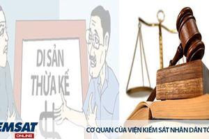 Văn bản chứng thực phân chia di sản và nhận di sản là đối tượng khởi kiện vụ án hành chính và vụ án dân sự