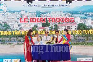 Khánh Hòa khai trương trung tâm dịch vụ hành chính công trực tuyến