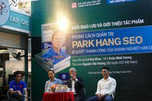 Giao lưu cùng tác giả sách 'Phong cách quản trị Park Hang Seo: Bí quyết thành công của doanh nghiệp Hàn Quốc'