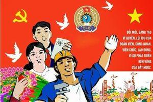 Đại hội Công đoàn Việt Nam lần thứ XII: 'Đổi mới, dân chủ, đoàn kết, trách nhiệm'