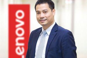 Lenovo bổ nhiệm nhân sự cấp cao mới tại Việt Nam