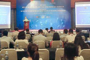 Hội thảo về Bảo hộ quyền của tổ chức phát sóng trong môi trường số