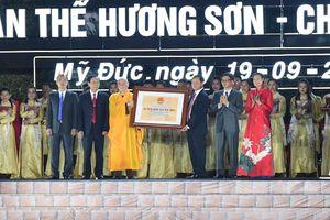 Huyện Mỹ Đức đón nhận Bằng xếp hạng di tích Quốc gia đặc biệt Quần thể Hương Sơn