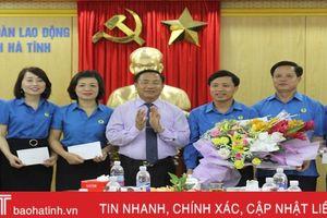 Tinh thần Đại hội Công đoàn Việt Nam là kinh nghiệm quý cho Hà Tĩnh nghiên cứu, áp dụng