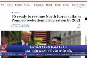 Mỹ sẵn sàng đàm phán cải thiện quan hệ với Triều Tiên