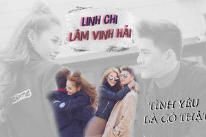 Lâm Vinh Hải - Linh Chi: Hơn 2 năm sóng gió, tình yêu minh chứng cho tất cả