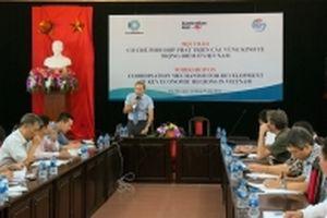 Cần cơ chế phối hợp thúc đẩy phát triển kinh tế vùng