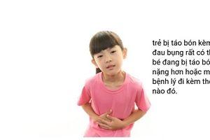 Trẻ bị táo bón đau bụng do nguyên nhân gì?