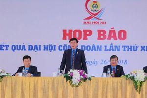 Họp báo thông tin kết quả Đại hội XII Công đoàn Việt Nam