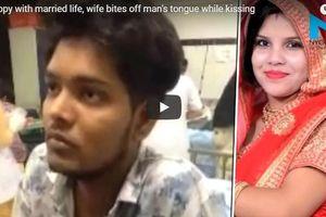 Hôn nhân không hạnh phúc, cô vợ cắn đứt lưỡi chồng trong lúc làm lành