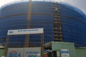 Dự án chung cư Vũng Tàu Gateway: 'Chóng mặt' 7 lần thay đổi quy hoạch!