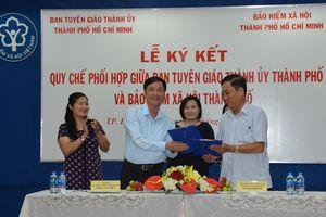 Ban Tuyên giáo Thành ủy và BHXH TP Hồ Chí Minh ký kết quy chế phối hợp