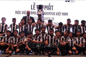 Ra mắt Học viện bóng đá Juventus Việt Nam