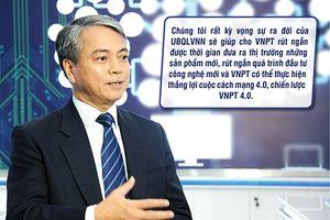 Gia nhập Ủy ban quản lý vốn nhà nước tại doanh nghiệp, VNPT có kỳ vọng gì?