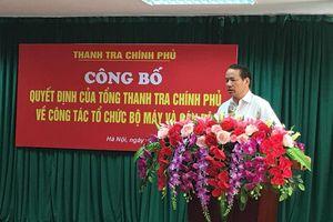 Thanh tra Chính phủ công bố các quyết định về tổ chức cán bộ