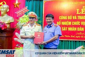 Bổ nhiệm Viện trưởng VKSND tỉnh Thừa Thiên Huế