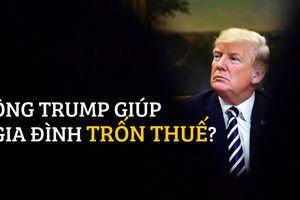 Tổng thống Trump từng giúp gia đình trốn thuế hàng trăm triệu USD