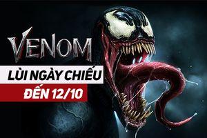 'Venom' lùi ngày công chiếu tại Việt Nam trễ hơn một tuần, hai ngày 4-5/10 là cơ hội để xem trước