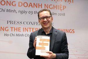 Sách best seller 'Thiết lập Internet vạn vật trong doanh nghiệp' ra mắt tại Việt Nam