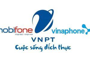 VNPT, MobiFone sẽ quay lại vị trí doanh nghiệp 'thống lĩnh thị trường'?