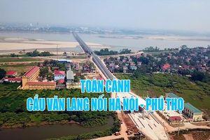 Toàn cảnh cầu hơn 1.400 tỉ đồng nối Hà Nội và Phú Thọ sắp đi vào hoạt động